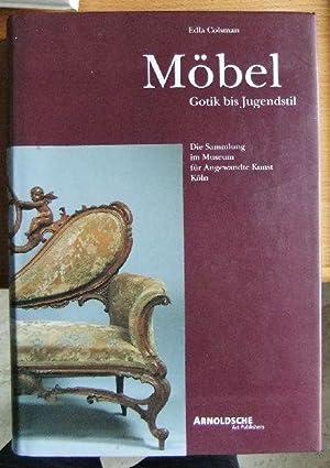 Möbel : Gotik bis Jugendstil ; die: Colsman, Edla und