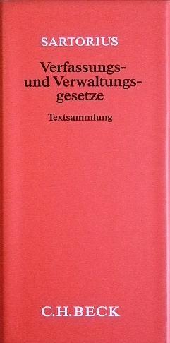 Verfassungs- und Verwaltungsgesetze - Textsammlung. Stand: 1.: Sartorius, Carl: