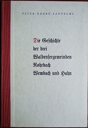 Die Geschichte der drei Waldensergemeinden Rohrbach, Wembach: Lantelme, Peter Georg: