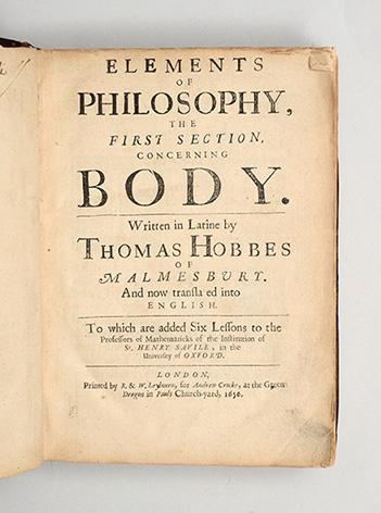 Elements of Philosophy, the First Section concerning Body. Written in Latine by Thomas Hobbes of ...