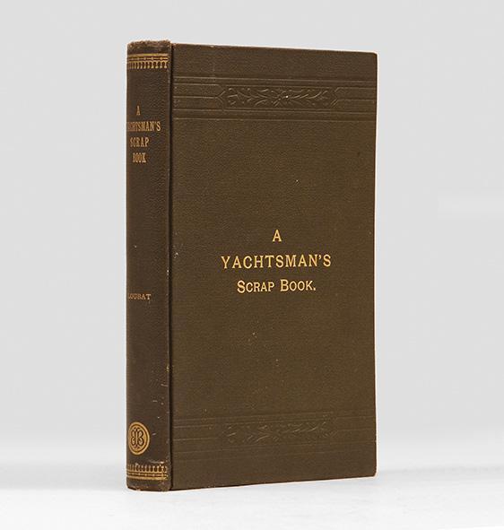 A Yachtsman's Scrap Book, or the Ups: LOUBAT, Joseph Florimond.