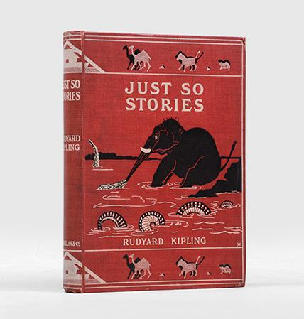 Just So Stories For Little Children. With illustrations by the author. KIPLING, Rudyard.