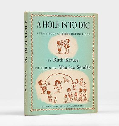 A Hole Is To Dig. A First: SENDAK, Maurice.) KRAUSS,