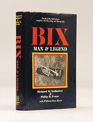 Bix. Man & Legend.: BEIDERBECKE, Bix) SUDHALTER, Richard M. & Philip R. Evans with William ...