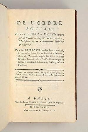 De l'Ordre Social, Ouvrage suivi d'un Traité: LE TROSNE, Guillaume-François.