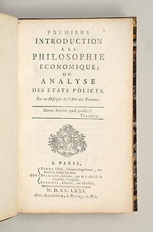 Première Introduction à la philosophie économique; ou: BAUDEAU, abbé Nicolas.
