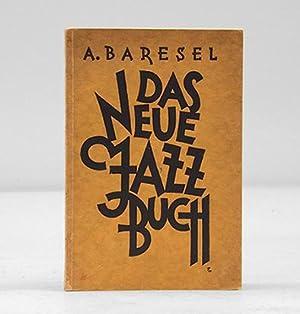 Das Neue Jazzbuch. Ein Praktisches Handbuch für Musiker, Komponisten, Arrangeure, Tänzer ...