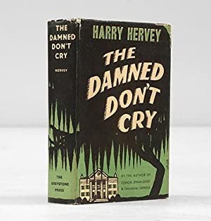 The Damned Don't Cry.: HERVEY, Harry.