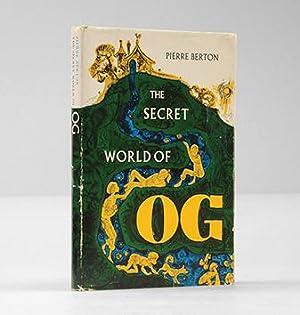 The Secret World of Og.: BERTON, Pierre.
