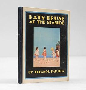 Katy Kruse at the Seaside. Or the: FARJEON, Eleanor.