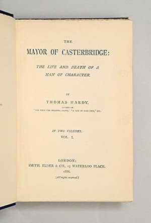The Mayor of Casterbridge. The Life and Death of a Man of Character.: HARDY, Thomas.