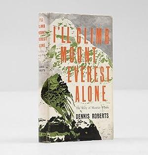 I'll Climb Mount Everest Alone. The Story: ROBERTS, Dennis.