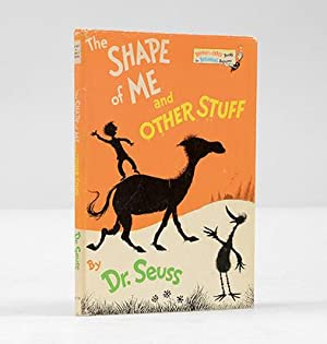 The Shape of Me and Other Stuff.: SEUSS, Dr.