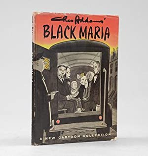 Black Maria.: ADDAMS, Charles.