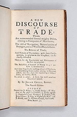 A New Discourse of Trade, wherein are Recommended several weighty Points relating to Companies of ...