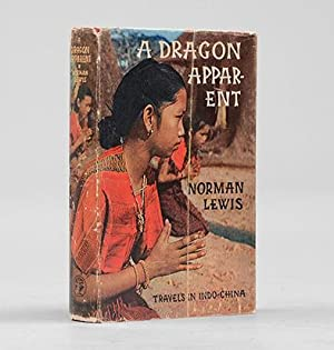 A Dragon Apparent. Travels in Indo-China.: LEWIS, Norman.