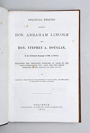 Political Debates between Hon. Abraham Lincoln and: LINCOLN, Abraham.