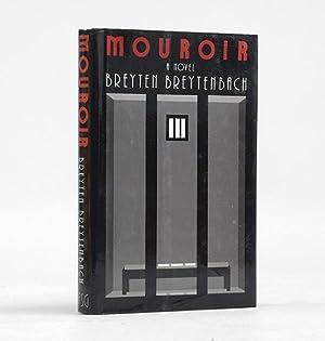 Mouroir. Mirrornotes of a Novel.: BREYTENBACH, Breyten.