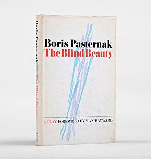 The Blind Beauty. A Play. Translated by Max Hayward and Manya Harari.: PASTERNAK, Boris.