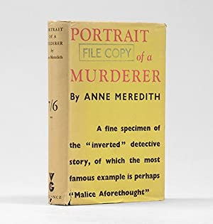Portrait of a Murderer.: DETECTIVE FICTION.) [MALLESON, Lucy Beatrice.] Anne Meredith.