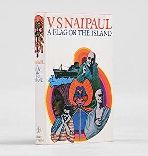 A Flag on the Island.: NAIPAUL, V. S.