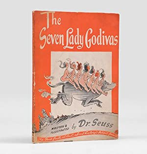 The Seven Lady Godivas. The True Facts: SEUSS, Dr.