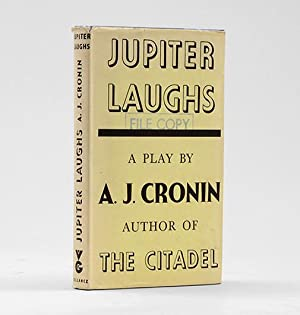 Jupiter Laughs. A Play in Three Acts.: CRONIN, A. J.