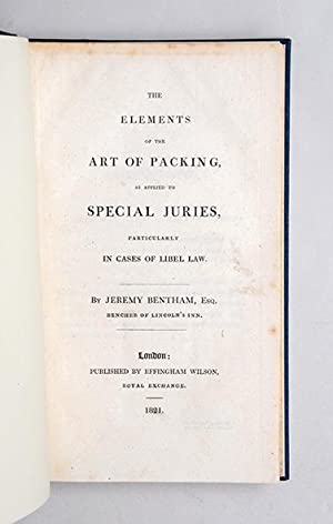 The Elements of the Art of Packing, as applied to special Juries, particularly in cases of Libel ...