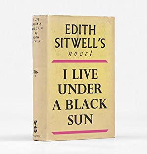 I Live Under a Black Sun. A: SITWELL, Edith.
