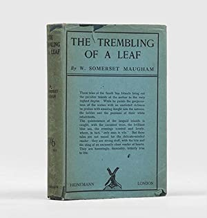 The Trembling of a Leaf. Little Stories: MAUGHAM, W. Somerset.