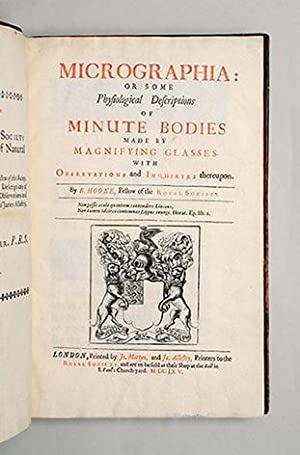 Micrographia: or some Physiological Descriptions of Minute: HOOKE, Robert.