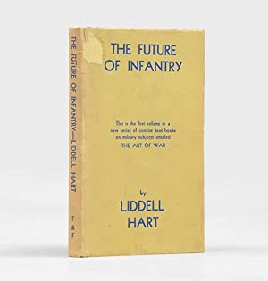 The Future of Infantry.: LIDDELL HART, Basil Henry.