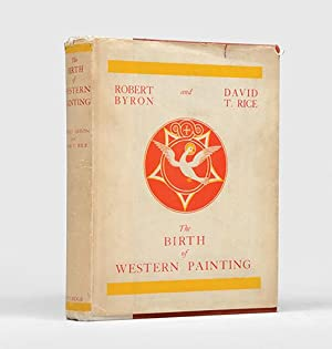 The Birth of Western Painting. A History: BYRON, Robert &