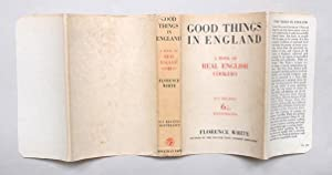 Good Things in England. A Practical Cookery book for Everyday Use. Containing Traditional and ...