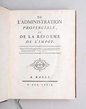 De l'administration provinciale, et de la réforme de l'impôt. [Bound with:] ...