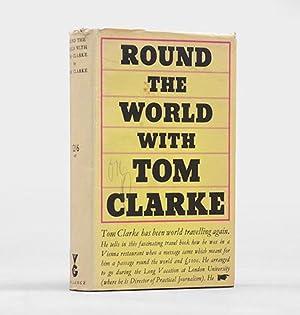 Round The World With Tom Clarke.: CLARKE, Tom.