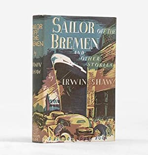A Sailor off the Bremen and other: SHAW, Irwin.
