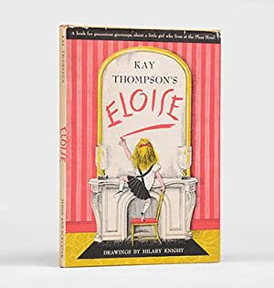Eloise. Drawings by Hilary Knight. A Book: THOMPSON, Kay.