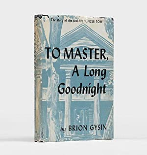 To Master – A Long Goodnight.: GYSIN, Brion.
