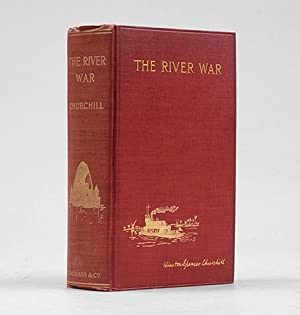 The River War. An Historical Account of: CHURCHILL, Winston S.
