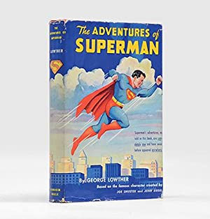 The Adventures of Superman. Based on the: LOWTHER, George.