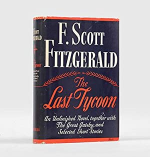 The Last Tycoon. An Unfinished Novel. Together: FITZGERALD, F. Scott.