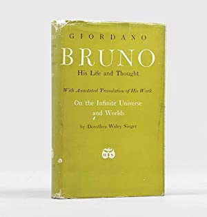 Giordano Bruno: His Life and Thought. With: SINGER, Dorothea Waley.