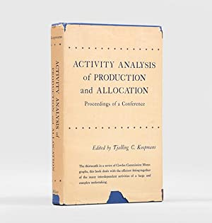 Activity Analysis of Production and Allocation. Proceedings: KOOPMANS, Tjalling C.