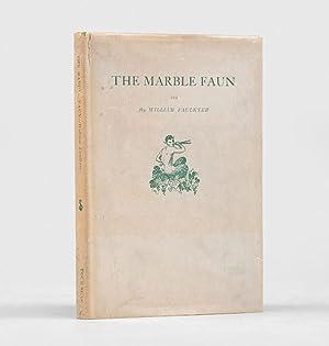 The Marble Faun.: FAULKNER, William.