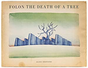 The Death of a Tree. Edited by: FOLON, Jean Michel.