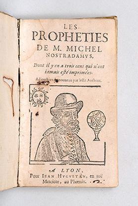 Les Propheties. Dont il y en a: NOSTRADAMUS, Michel.