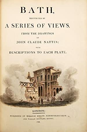 Bath, illustrated by a Series of Views,: NATTES, John Claude.