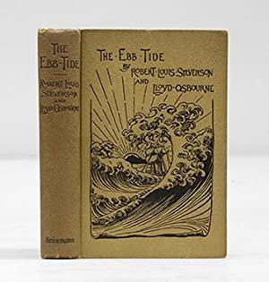 The Ebb-Tide. A Trio and Quartette.: STEVENSON, Robert Louis,