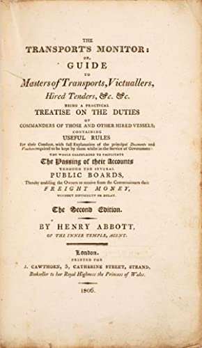 The Transport's Monitor: or, Guide To Masters Of Transports, Victuallers, Hired Tenders Being ...